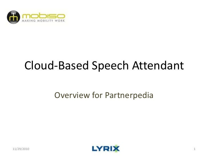 Cloud-Based Speech Attendant<br />Overview for Partnerpedia<br />11/29/2010<br />1<br />