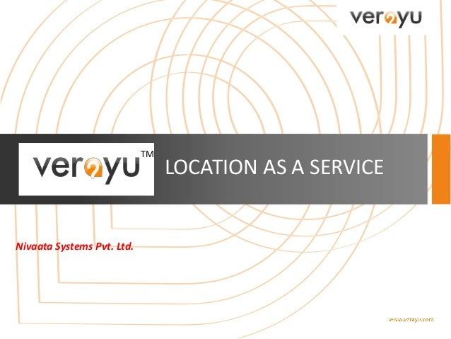 TM  Nivaata Systems Pvt. Ltd.  LOCATION AS A SERVICE