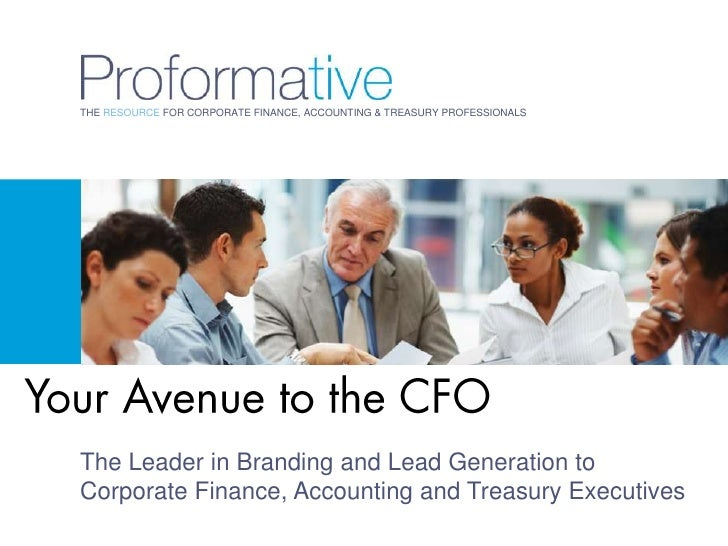 THE RESOURCE FOR CORPORATE FINANCE, ACCOUNTING & TREASURY PROFESSIONALSThe Leader in Branding and Lead Generation toCorpor...