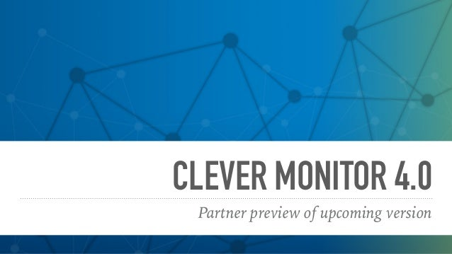 CLEVER MONITOR 4.0 Partner preview of upcoming version