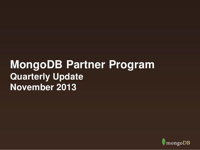 MongoDB Partner Program Quarterly Update November 2013