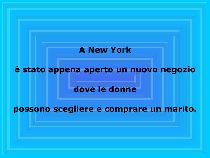 A New York è stato appena aperto un nuovo negozio dove le donne possono scegliere e comprare un marito.