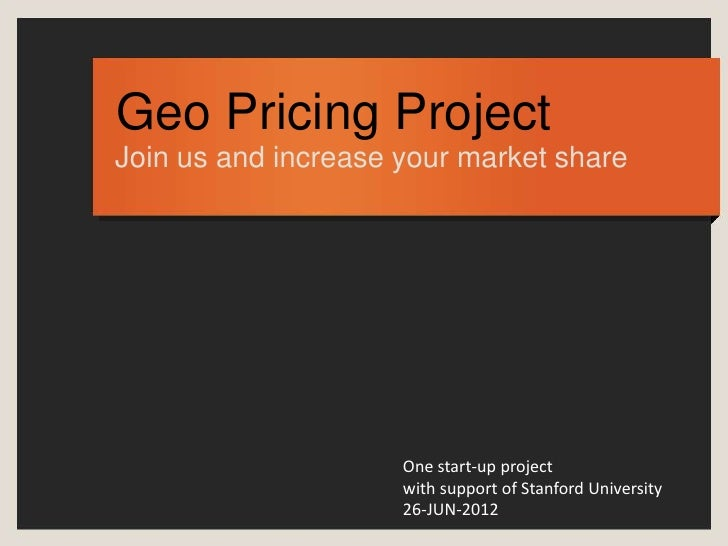 Geo Pricing ProjectJoin us and increase your market share                     One start-up project                     wit...