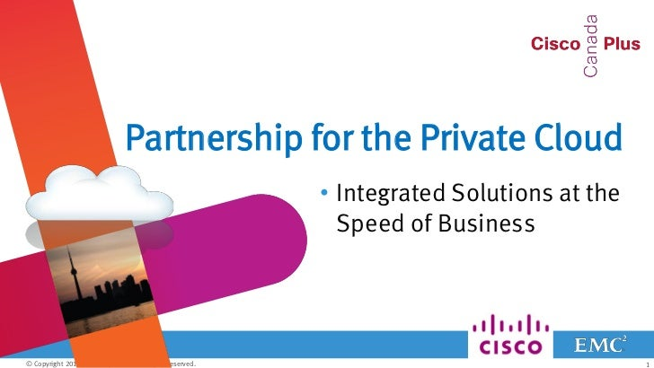 Partnership for the Private Cloud                                                         • Integrated Solutions at the   ...