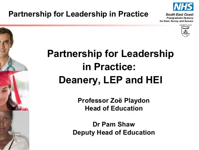 South East Coast Postgraduate Deanery for Kent, Surrey and Sussex Partnership for Leadership in Practice Partnership for L...