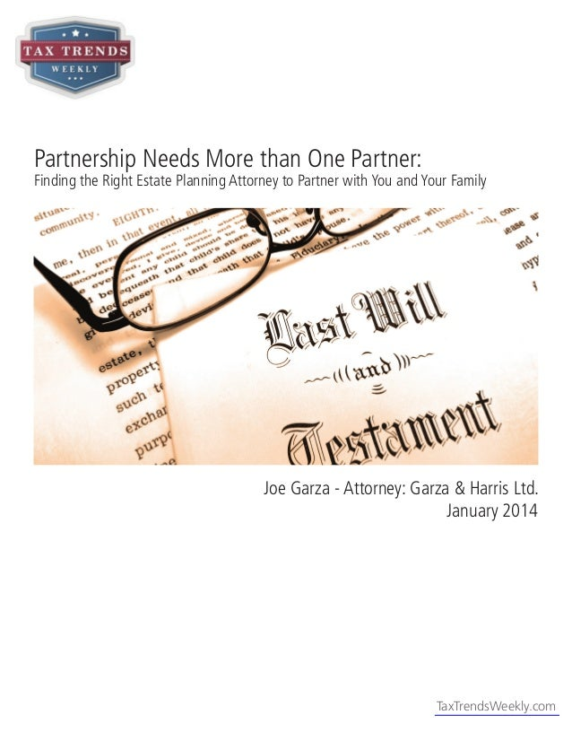 Partnership Needs More than One Partner:  Finding the Right Estate Planning Attorney to Partner with You and Your Family  ...