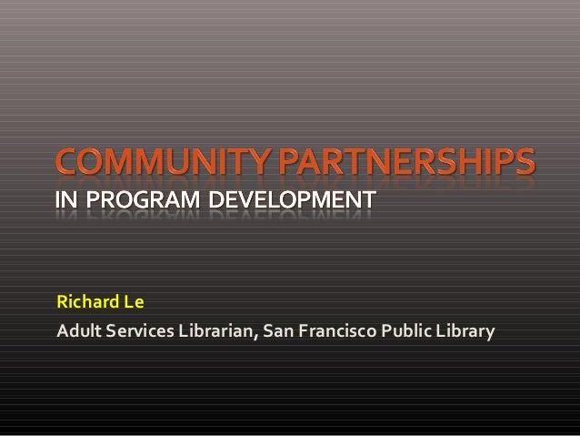 Richard Le Adult Services Librarian, San Francisco Public Library
