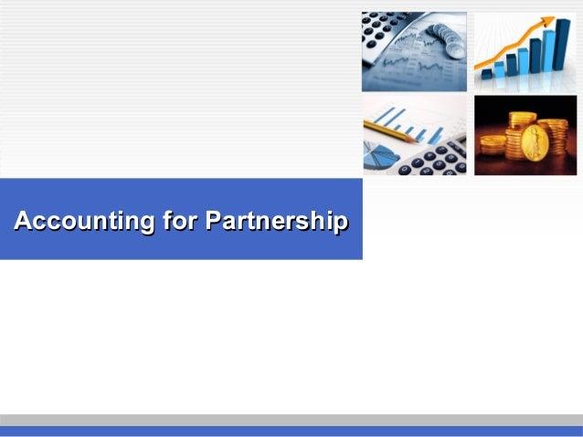 Accounting for PartnershipAccounting for Partnership