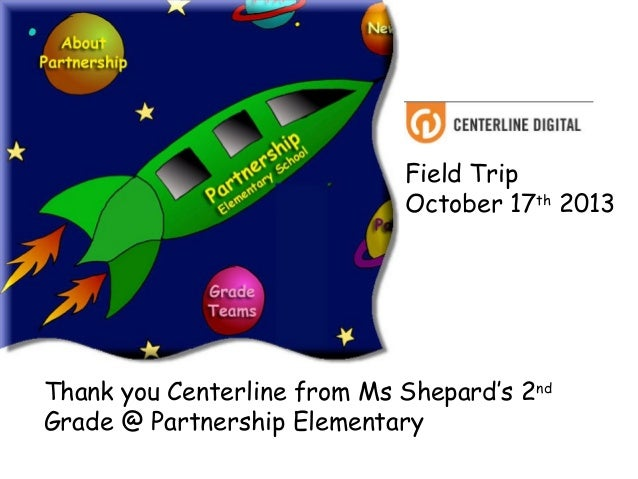Field Trip October 17th 2013  Thank you Centerline from Ms Shepard's 2nd Grade @ Partnership Elementary
