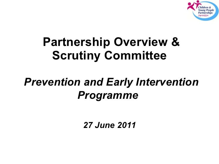 Partnership Overview & Scrutiny Committee   Prevention and Early Intervention Programme   27 June 2011