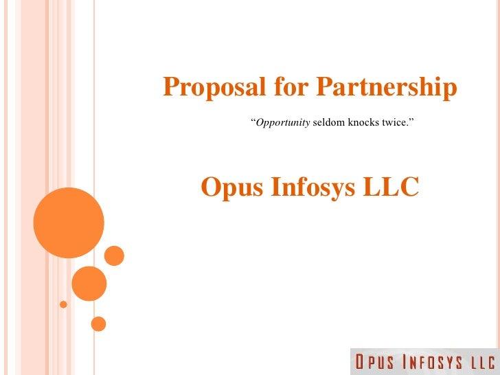 Charmant Proposal For Partnershipu003cbr /u003eOpus Infosys LLCu003cbr /u003eu201cOpportunity ...