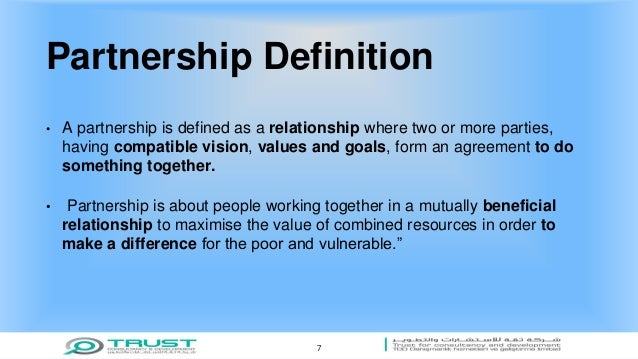 define partnership Definition of partnership policing - a method of policing in which a police force works together with the local community to reduce crime.