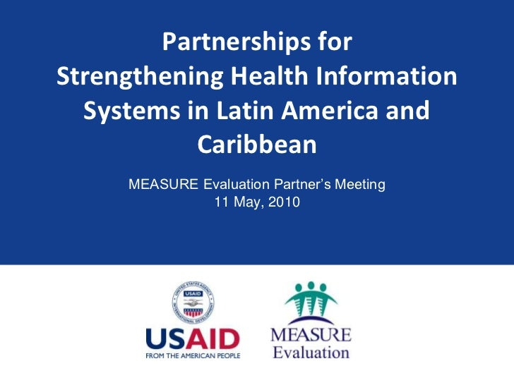 Partnerships for Strengthening Health Information Systems in Latin America and Caribbean<br />MEASURE Evaluation Partner's...
