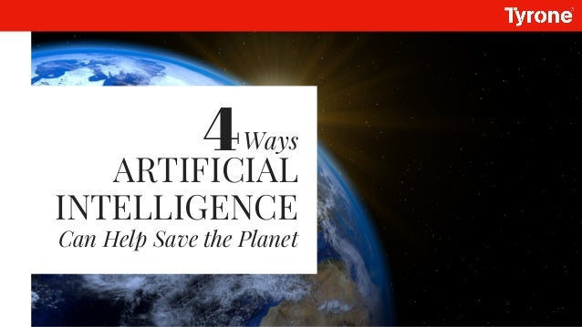 ARTIFICIAL INTELLIGENCE Can Help Save the Planet Ways4