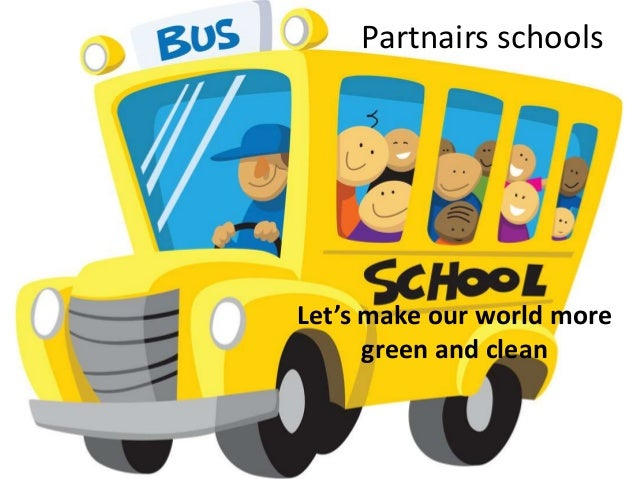 Let's make our world more green and clean Partnairs schools