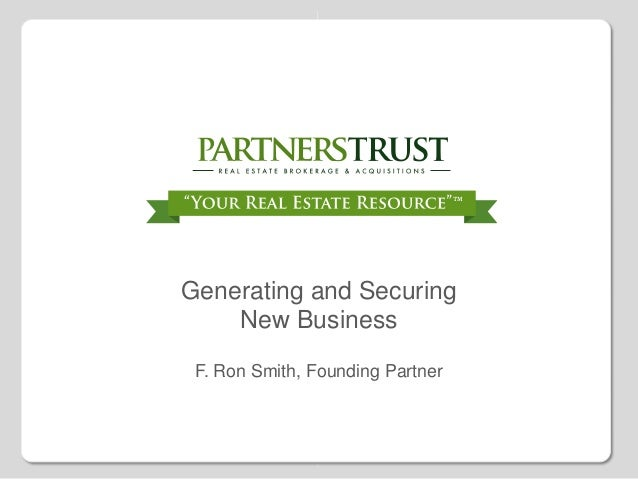 Generating and Securing New Business F. Ron Smith, Founding Partner