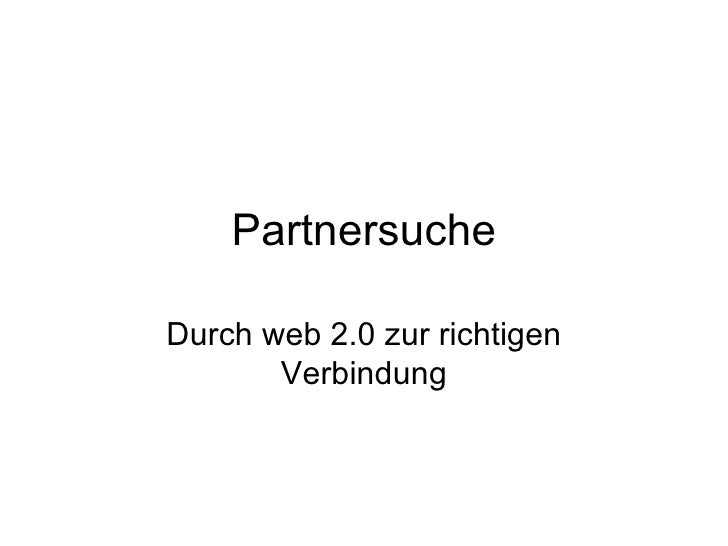 Partnersuche Durch web 2.0 zur richtigen Verbindung