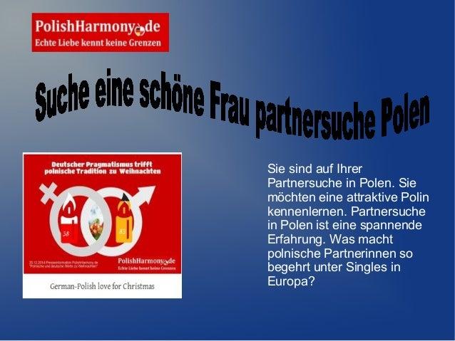 Sie sind auf Ihrer Partnersuche in Polen. Sie möchten eine attraktive Polin kennenlernen. Partnersuche in Polen ist eine s...