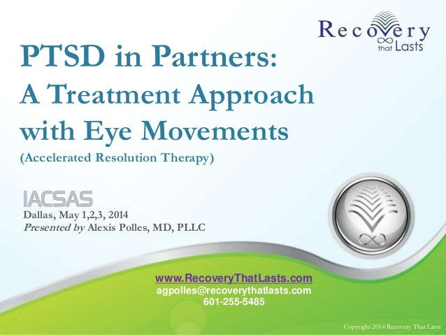 Copyright 2014 Recovery That LastsCopyright 2014 Recovery That Lasts PTSD in Partners: A Treatment Approach with Eye Movem...