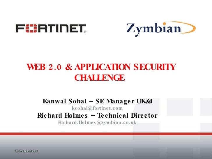 Kanwal Sohal – SE Manager UK&I [email_address] Richard Holmes – Technical Director [email_address] WEB 2.0 & APPLICATION S...