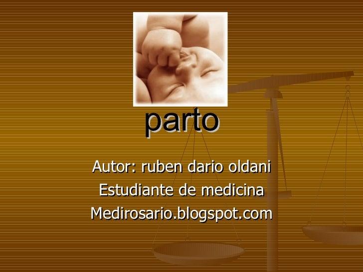 parto Autor: ruben dario oldani Estudiante de medicina Medirosario.blogspot.com