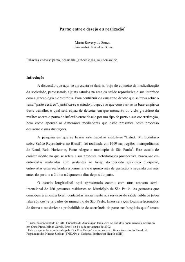 Parto: entre o desejo e a realização*Marta Rovery de SouzaUniversidade Federal de GoiásPalavras chaves: parto, cesariana, ...