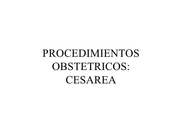PROCEDIMIENTOS OBSTETRICOS: CESAREA