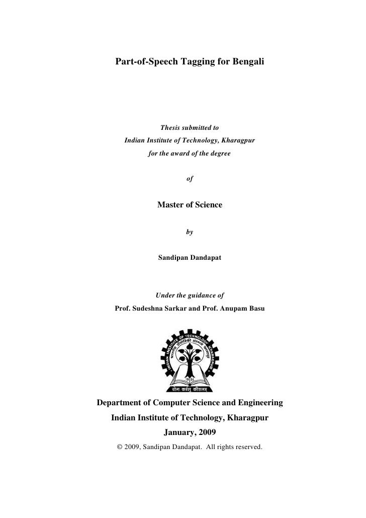 Part-of-Speech Tagging for Bengali<br />Thesis submitted to                <br />Indian Institute of Technology, Kharagpur...