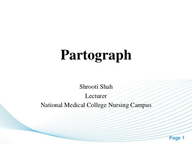 Page 1 Partograph Shrooti Shah Lecturer National Medical College Nursing Campus