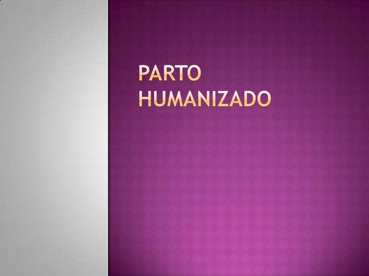 PARTO HUMANIZADO<br />