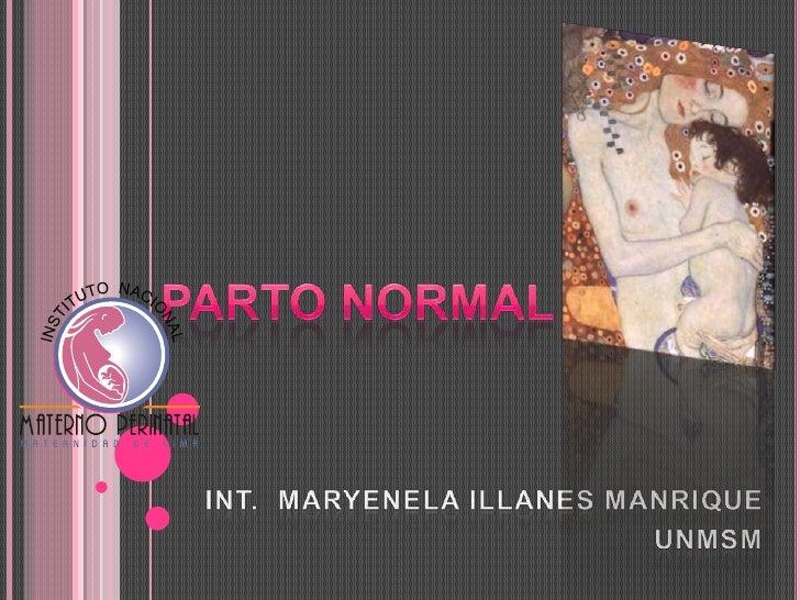 Parto normal<br />INT.  MARYENELA ILLANES MANRIQUE<br />UNMSM<br />