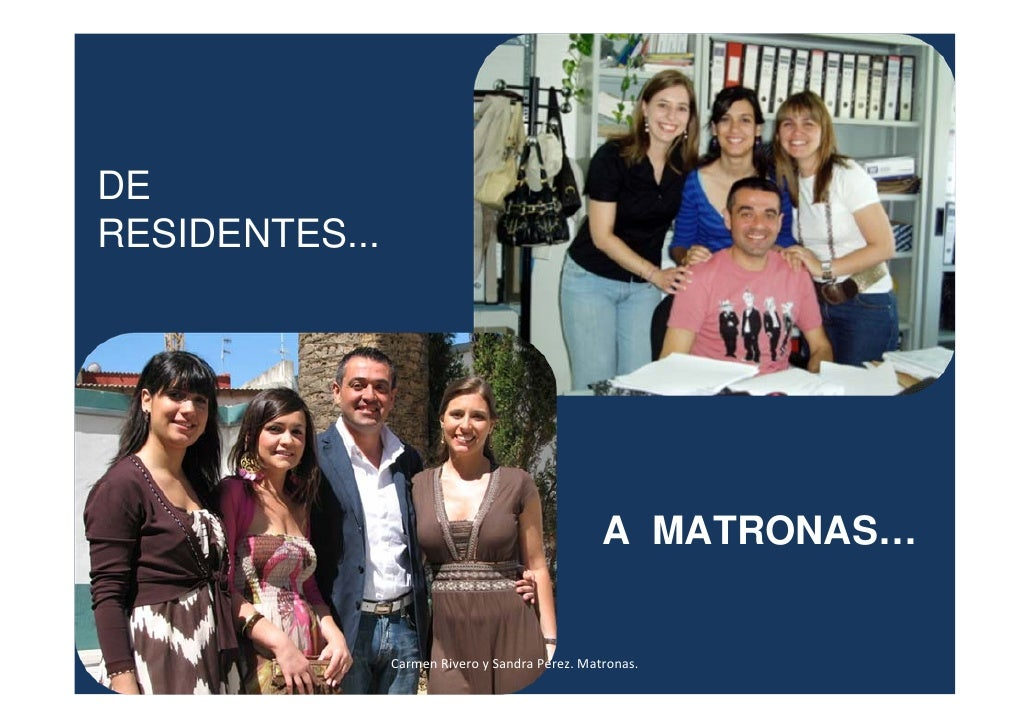 DERESIDENTES...                                                 A MATRONAS…                CarmenRiveroySandraPérez.M...