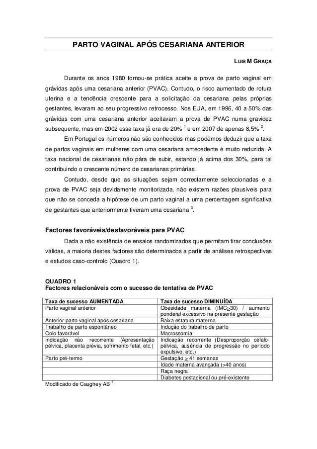 PARTO VAGINAL APÓS CESARIANA ANTERIORLUIS M GRAÇADurante os anos 1980 tornou-se prática aceite a prova de parto vaginal em...