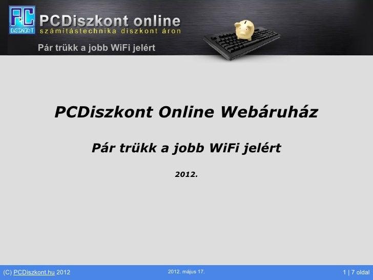 Pár trükk a jobb WiFi jelért                PCDiszkont Online Webáruház                         Pár trükk a jobb WiFi jelé...