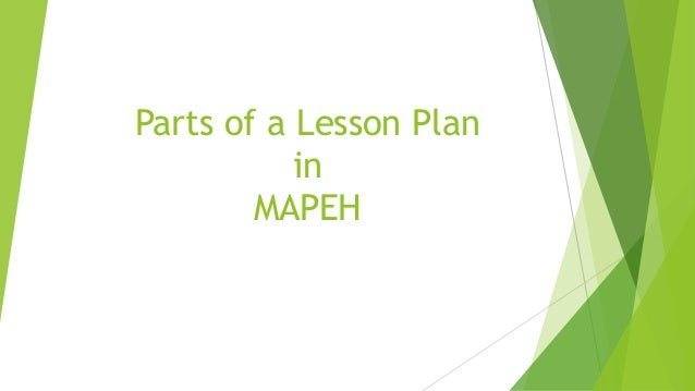 Parts of a Lesson Plan in MAPEH