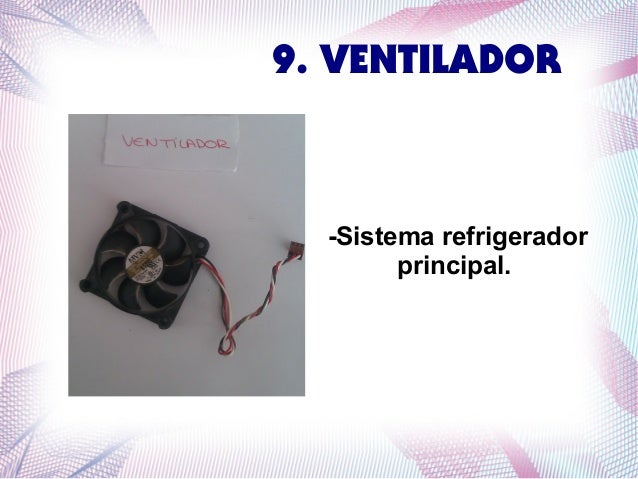 9. VENTILADOR  -Sistema refrigerador principal.