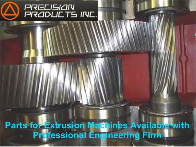 Parts for Extrusion Machines Available with Professional Engineering Firm