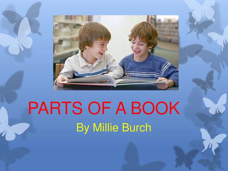 PARTS OF A BOOK    By Millie Burch