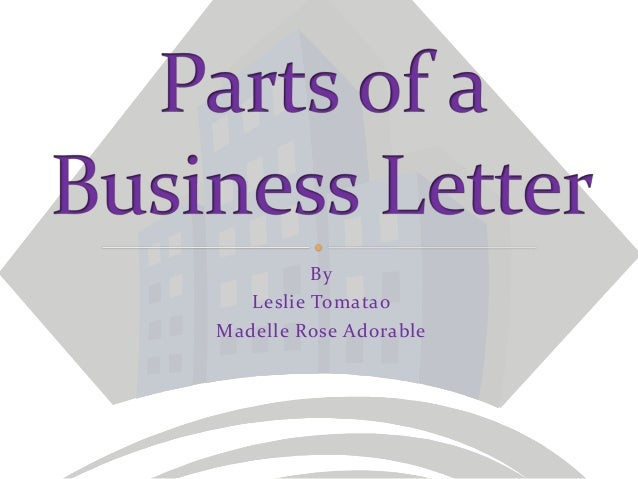 parts of a business letter parts of a business letter 23901