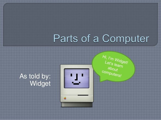 Widgets parts of a computer as told by widget publicscrutiny Images