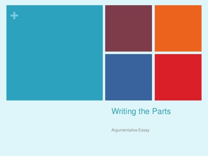 Writing the Parts<br />Argumentative Essay<br />