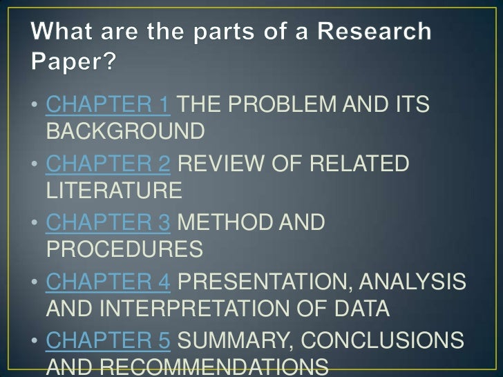 four parts research paper This handout will explain what literature reviews are  and a research paper is likely to contain a literature review as one of its parts in a research paper,.