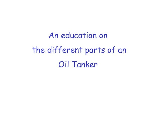 An education on the different parts of an Oil Tanker