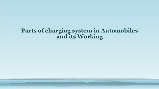 Parts of charging system in Automobiles and its Working