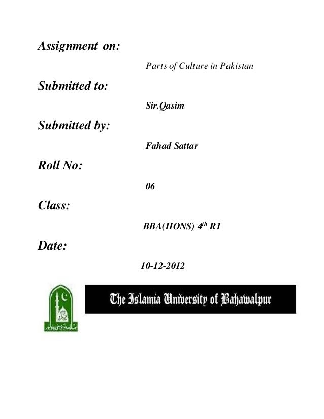 Assignment on: Parts of Culture in Pakistan Submitted to: Sir.Qasim Submitted by: Fahad Sattar Roll No: 06 Class: BBA(HONS...