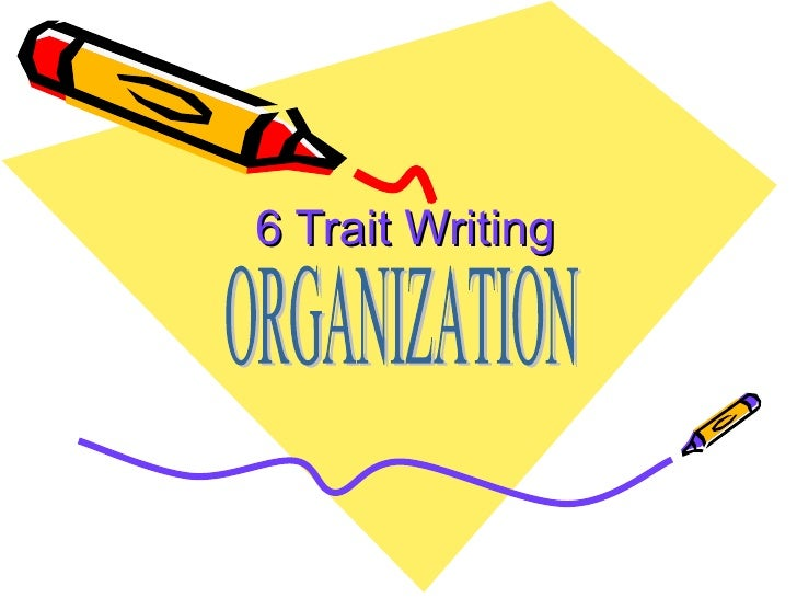 6 Trait Writing ORGANIZATION