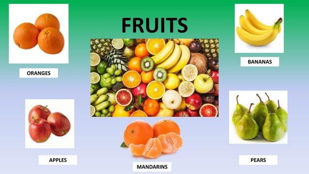 FRUITS ORANGES APPLES PEARS BANANAS MANDARINS