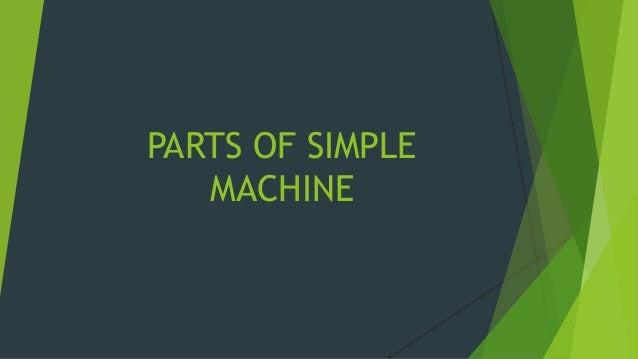PARTS OF SIMPLE MACHINE