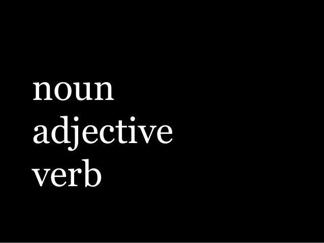 nounadjectiveverb