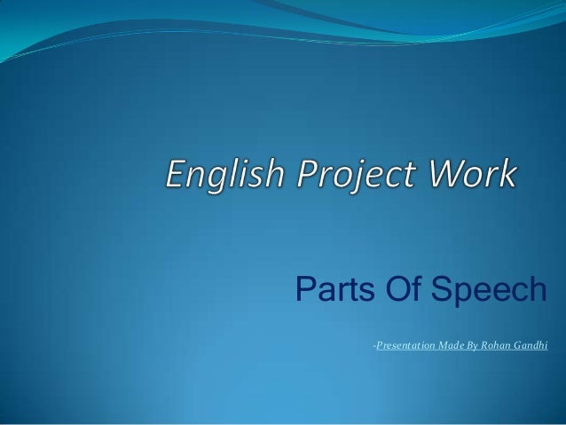 Parts Of Speech-Presentation Made By Rohan Gandhi
